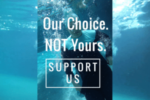 Support the Our Choice, Not Yours Campaign